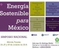 """SIMPOSIO """"ENERGÍA SOSTENIBLE PARA MÉXICO"""""""